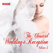 The Classical Wedding & Reception, Vol. 5 by Various Artists