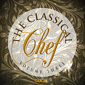 The Classical Chef, Vol. 3 by Various Artists