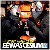 Human Way of Life - EP by Various Artists
