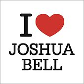 I Love Joshua Bell by Various Artists