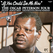 If You Could See Me Now by Oscar Peterson