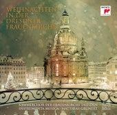 Weihnachten in der Dresdner Frauenkirche by Various Artists