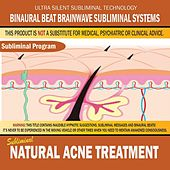 Natural Acne Treatment by Binaural Beat Brainwave Subliminal Systems