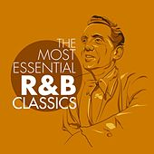 The Most Essential R&B Classics by Various Artists