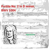Bach: Partita No. 2 in d minor, BWV 1004 by Johann Sebastian Bach