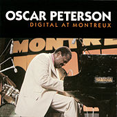 Digital At Montreux by Oscar Peterson