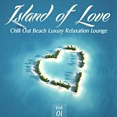 Island of Love, Vol. 1- Chill Out Beach Luxury Relaxation Lounge by Various Artists