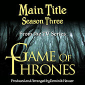 Game of Thrones: Main Title-Season 3 (From the Original Score To