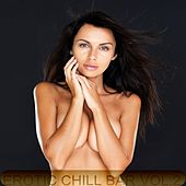 Erotic Chill Bar, Vol. 2 (Sexy Lounge and Chill Out Explosion) by Various Artists