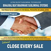 Close Every Sale by Binaural Beat Brainwave Subliminal Systems