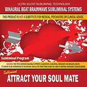 Attract Your Soul Mate by Binaural Beat Brainwave Subliminal Systems