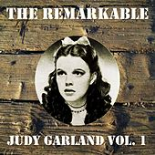 The Remarkable Judy Garland Vol 01 by Judy Garland