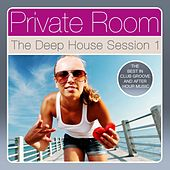 Private Room - The Deep House Session, Vol. 1 (The Best in Club Groove and After Hour Music) by Various Artists