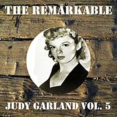 The Remarkable Judy Garland Vol 05 by Judy Garland