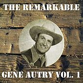 The Remarkable Gene Autry Vol 01 by Gene Autry