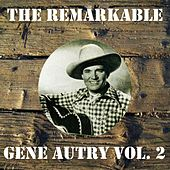 The Remarkable Gene Autry Vol 02 by Gene Autry