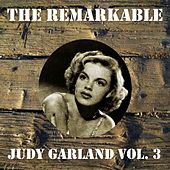 The Remarkable Judy Garland Vol 03 by Judy Garland
