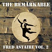 The Remarkable Fred Astaire, Vol. 2 by Fred Astaire