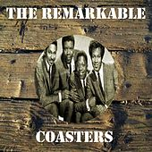 The Remarkable Coasters by The Coasters