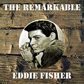 The Remarkable Eddie Fisher by Eddie Fisher