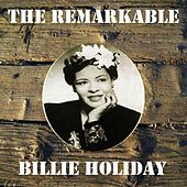 The Remarkable Billie Holiday by Billie Holiday
