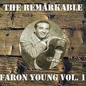 The Remarkable Faron Young Vol 01 by Faron Young