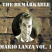 The Remarkable Mario Lanza Vol 01 by Mario Lanza