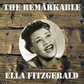 The Remarkable Ella Fitzgerald by Ella Fitzgerald