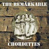 The Remarkable Chordettes by The Chordettes