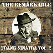 The Remarkable Frank Sinatra, Vol. 2 by Frank Sinatra