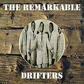 The Remarkable Drifters by The Drifters