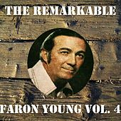 The Remarkable Faron Young Vol 04 by Faron Young