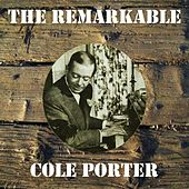 The Remarkable Cole Porter by Cole Porter