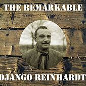 The Remarkable Django Reinhardt by Django Reinhardt