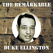 The Remarkable Duke Ellington by Duke Ellington