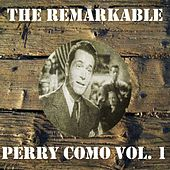 The Remarkable Perry Como Vol 01 by Perry Como
