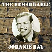 The Remarkable Johnnie Ray by Johnnie Ray