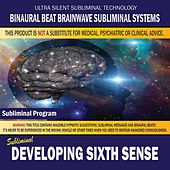 Developing Sixth Sence by Binaural Beat Brainwave Subliminal Systems