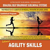 Agility Skills by Binaural Beat Brainwave Subliminal Systems
