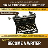 Become a Writer by Binaural Beat Brainwave Subliminal Systems