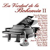 La Verdad de la Bohemia, Vol. 2 by Various Artists