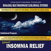 Insomnia Relief by Binaural Beat Brainwave Subliminal Systems