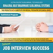 Job Interview Success by Binaural Beat Brainwave Subliminal Systems