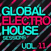 Global Electro House Sessions Vol. 11 - EP by Various Artists