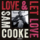 Love and Let Love - Beautiful Dreamer Version by Sam Cooke