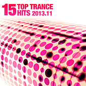 15 Top Trance Hits 2013.11 by Various Artists