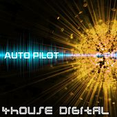 4house Digital: Auto Pilot by Dj-Pipes