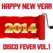 Happy New Year 2014, Vol. 1 by Disco Fever