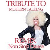 Tribute to Modern Talking (Remix Non Stop Dance) by Disco Fever