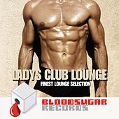 Ladys Club Lounge (Finest Lounge Selection) by Various Artists